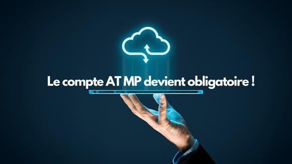 Le compte AT/MP devient obligatoire