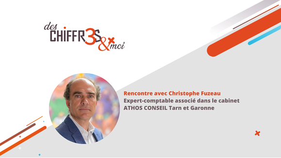 Cabinet de demain : Rencontre avec Christophe Fuzeau, Expert-comptable